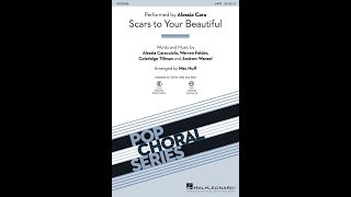 Scars to Your Beautiful (SATB Choir) - Arranged by Mac Huff