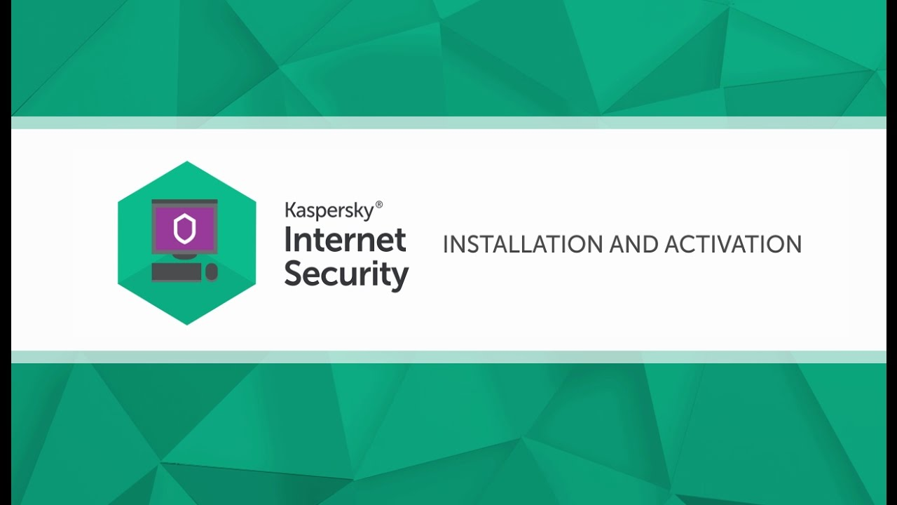 How to install and activate Kaspersky Internet Security 2017 - YouTube