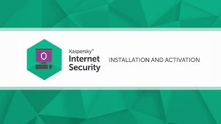 How to install and activate  Kaspersky Internet Security 2017