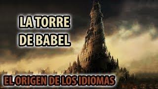 la torre de babel no es un mito existió descubre el origen de las lenguas