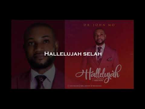 Hallelujah (Lyric Video) - Dr. John Mo