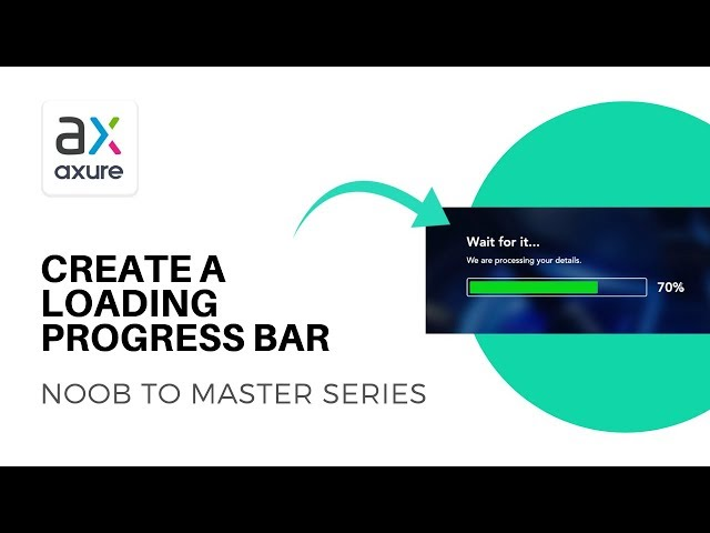 Create a Loading Progress Bar | Axure RP: Noob to Master Ep22