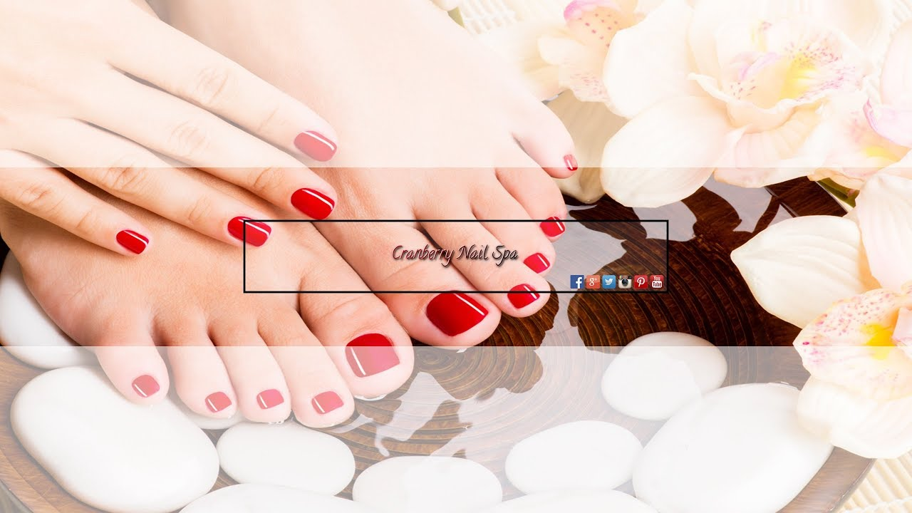 Cranberry Nail Spa - YouTube