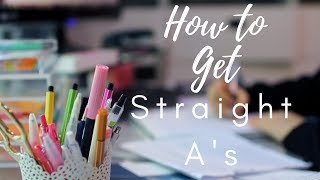 How to Get Straight A's