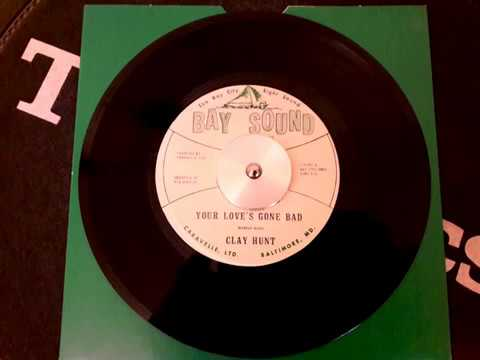 CLAY HUNT - Your Love's Gone Bad - BAY SOUND