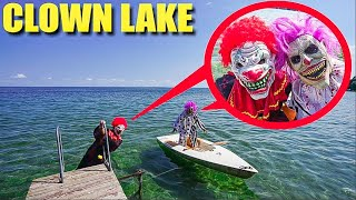 IF YOU EVER SEE CLOWNS DRIVING BOATS DO NOT GET NEAR THEM! (THEY CAME OUT OF CLOWN LAKE TO GET US)