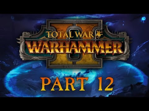 Total War: Warhammer 2 - Part 12 - We Need To Talk About Pustin