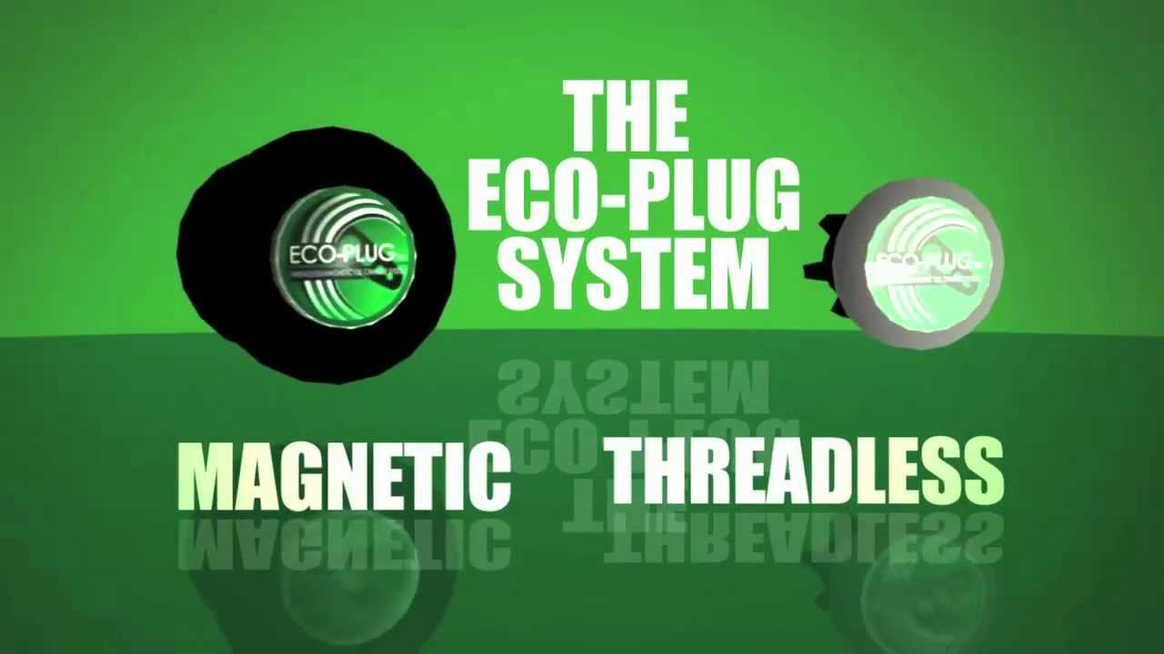 Eco Plug Worlds First Magnetic Threadless Oil Change System