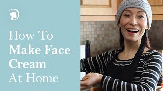 How To Make Face Cream At Home - Face Yoga Method - https://faceyogamethod.com/