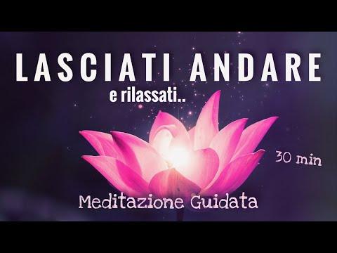 Lasciati Andare - Meditazione Guidata Italiano