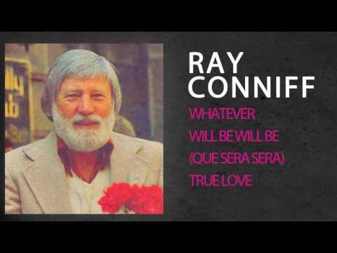 RAY CONNIFF - WHATEVER WILL BE WILL BE (QUE SERA SERA) - TRUE LOVE