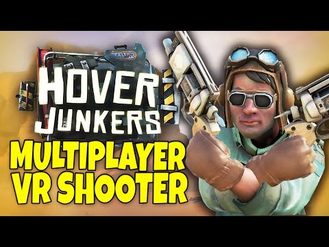 Hover Junkers - VR Multiplayer Shooter - Htc Vive