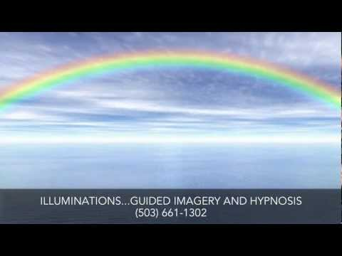 Hypnosis Gresham OR Illuminations...Guided Imagery And Hypnosis