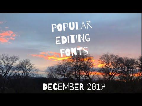 POPULAR EDITING FONTS - DECEMBER 2017