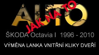 Škoda Octavia I 1996 - 2010 výměna lanka vnitřní kliky dveří