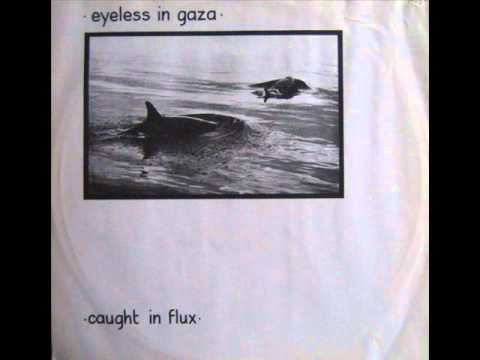 Eyeless in Gaza - The eyes of beautiful losers
