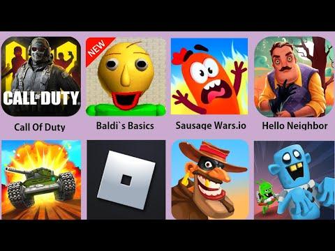 Hello Neighbor,Baldi,Rolbox,Call Of Duty,Sausage Wars.io,TankiOnline