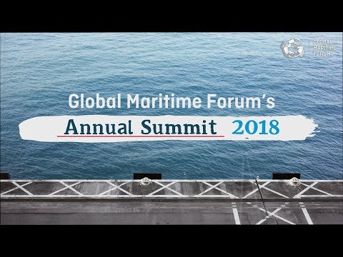 Global Maritime Forum's Annual Summit 2018