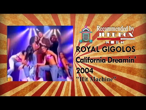 Royal Gigolos - California Dreamin' [Hit Machine 2004]