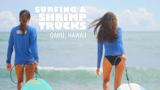 Things To Do In Oahu, Hawaii - Shrimp Trucks & Surfing