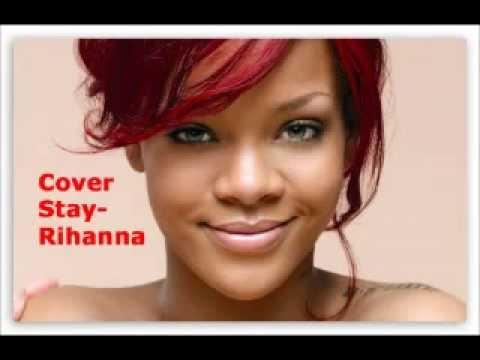 Stay-Rihanna feat Mikky Ekko (Cover) - YouTube  Stay-Rihanna fe...