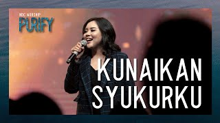 Download Mp3 Ndc Worship - Kunaikkan Syukurku