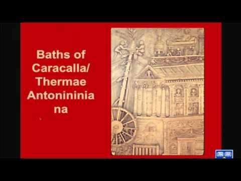 Building the Baths of Caracalla –Prof. David Kennedy