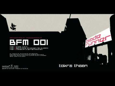 Tokra Thaan - Blade Runner - Stereofunk vs. Saint Martinique Remix - BlackFoxMusic 001