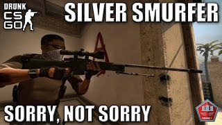 SILVER SMURFER [Sorry, Not Sorry] | Drunk CS:GO