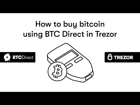 Tutorial: How To Buy Bitcoin Using BTC Direct In The Trezor Wallet