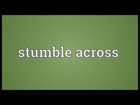 Stumble across Meaning