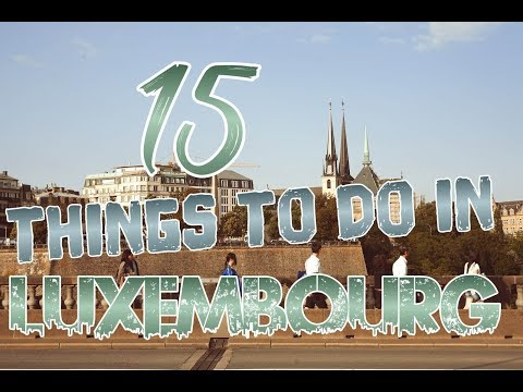 Top 15 Things To Do In Luxembourg