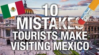 10 MOST Common Tourist Mistakes in Mexico (And How To Avoid Them) !