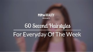 60 Second Hairstyles For Everyday Of The Week - POPxo Beauty