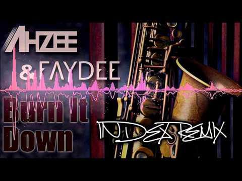 Ahzee & Faydee - Burn it down ( INDEX REMIX)