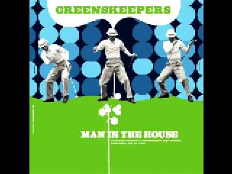 Greenskeepers-Man in the house