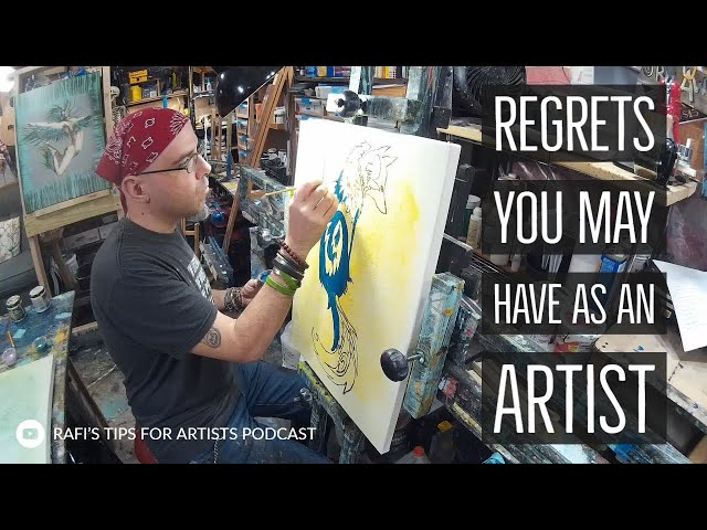 Regrets You May Have As An Artist - Artist Podcast