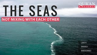 The Seas not mixing with each other ┇ Quran and Modern Science ┇ modern science proves quran verse
