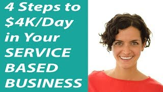 4 Steps to $4K/Day in Your SERVICE BASED BUSINESS   v2.3_OFC
