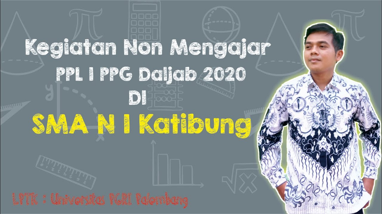 Video Ppl 1 Non Mengajar Ppg Daljab 2020 Di Sma N 1 Katibung Lptk Universitas Pgri Palembang Youtube