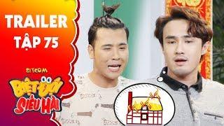 Biệt đội siêu hài | Trailer tập 75: Huỳnh Lập nảy ý định đốt nhà khiến Minh Ngọc hốt hoảng can ngăn