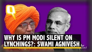 Swami Agnivesh Exclusive: 'Why is PM Modi silent on the issue of lynchings?' | The Quint