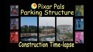 Pixar Pals Parking Structure Construction Time-lapse + More at the Disneyland Resort