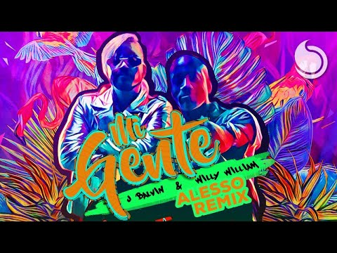 J Balvin & Willy William - Mi Gente (Alesso Remix)