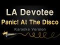 Panic! At The Disco - LA Devotee (Karaoke Version)