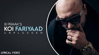 Koi Fariyaad (Unplugged) - B Praak | Lyrical Video