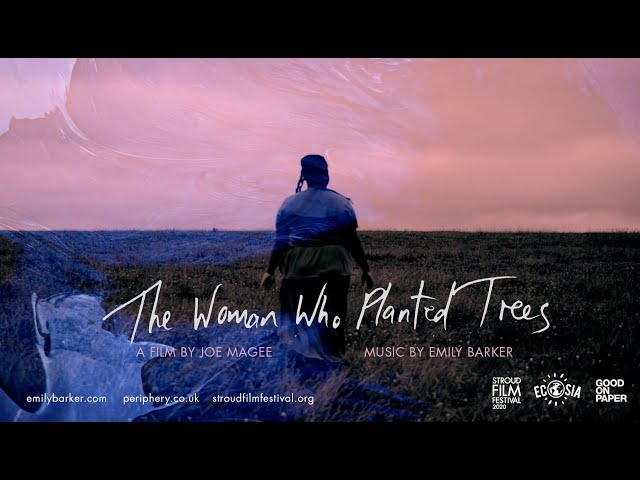 Emily Barker - The Woman Who Planted Trees (official video)