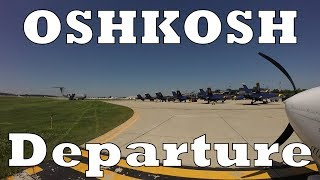 Oshkosh 2017 Departure - INCIDENT ON THE FIELD!!!