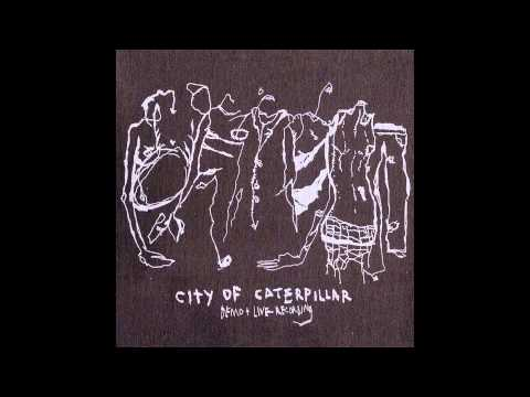 City Of Caterpillar - ''Demo + Live Recordings (2002)''