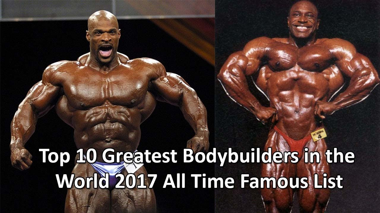top 10 greatest bodybuilders in the world 2017 all time famous